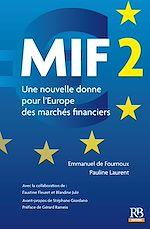 Télécharger le livre :  MIF 2. Une nouvelle donne pour l'Europe des marchés financiers