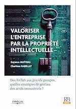 Télécharger le livre :  Valoriser l'entreprise par la propriété intellectuelle