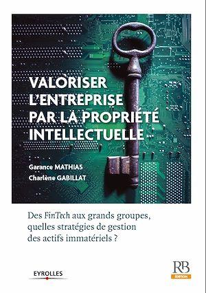 Téléchargez le livre :  Valoriser l'entreprise par la propriété intellectuelle