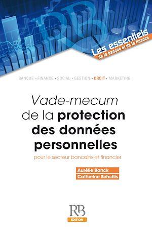 Téléchargez le livre :  Vade-mecum de la protection des données personnelles pour le secteur bancaire et financier
