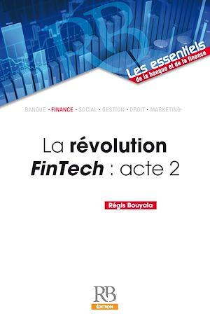 Téléchargez le livre :  La révolution FinTech : acte 2