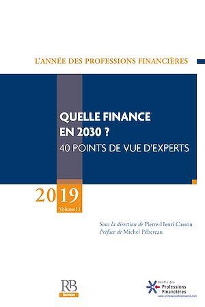 Téléchargez le livre :  L'Année des Professions Financières (2019): Quelle finance en 2030 ? 11e volume.