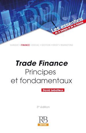 Téléchargez le livre :  Trade Finance - Principes et fondamentaux
