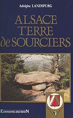 Télécharger cet ebook : Alsace, terre de sourciers