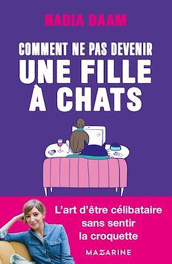 Télécharger le livre :  Comment ne pas devenir une fille à chats ?