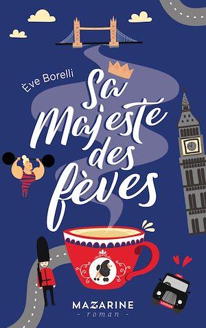 Sa majesté des fèves | Borelli, Eve. Auteur