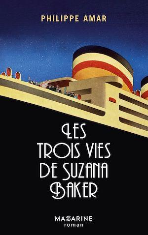 Téléchargez le livre :  Les trois vies de Suzana Baker