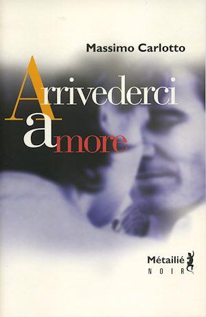 Téléchargez le livre :  Arrivederci amore
