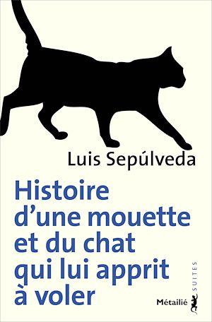 Téléchargez le livre :  Histoire d'une mouette et du chat qui lui apprit à voler