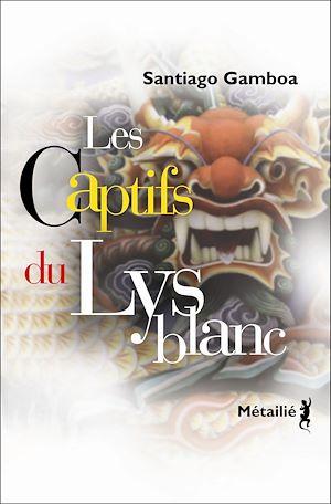 Téléchargez le livre :  Les Captifs du Lys blanc