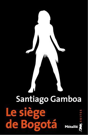 Téléchargez le livre :  Le siège de Bogota