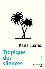 Télécharger le livre :  Tropique des silences