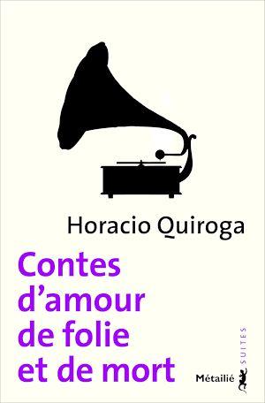 Téléchargez le livre :  Contes d'amour de folie et de mort