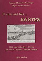 Télécharger le livre :  Il était une fois... Nantes : 2000 ans d'histoire à travers les cartes postales François Chapeau