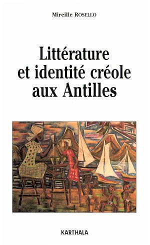 Téléchargez le livre :  Littérature et identité créole aux Antilles