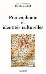 Télécharger le livre :  Francophonie et identités culturelles