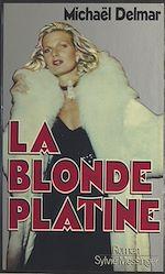 Télécharger le livre :  La blonde platine