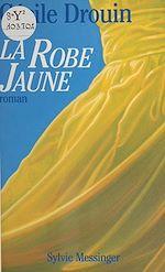 Télécharger le livre :  La robe jaune