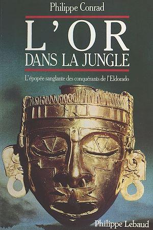 Téléchargez le livre :  L'Or dans la jungle