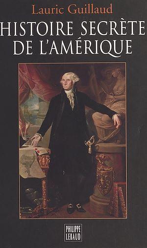 Téléchargez le livre :  Histoire secrète de l'Amérique