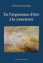 Télécharger le livre :  De l'impression d'être à la conscience