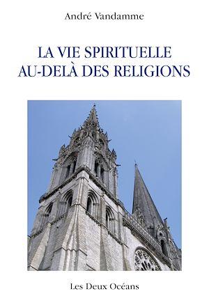 Téléchargez le livre :  La vie spirituelle au-delà des religions
