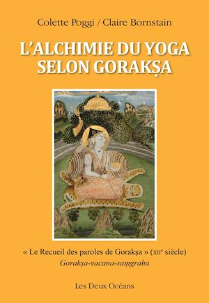 Téléchargez le livre :  L'alchimie du yoga selon Goraksa