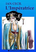 Télécharger le livre :  L'Impératrice - Roman chinois (1160-1680)