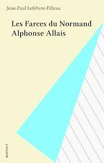 Télécharger cet ebook : Les Farces du Normand Alphonse Allais