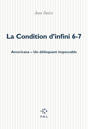 Téléchargez le livre :  La Condition d'infini 6, 7, Americana, Un délinquant impeccable