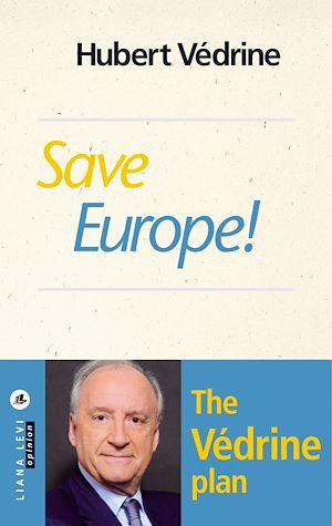 Téléchargez le livre :  Save Europe!