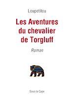 Télécharger le livre :  Les Aventures du chevalier de Torgluff