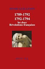 Télécharger cet ebook : 1789-1792/1792-1794 : Les deux Révolutions françaises