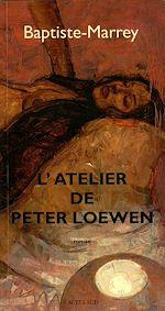 Télécharger le livre :  L'atelier de Peter Loewen