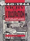Téléchargez le livre numérique:  Vichy et l'Occupation (1940-1944) : le val de Loire, le Berry, le Poitou des années noires