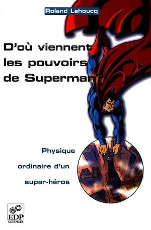 Téléchargez le livre :  D'où viennent les pouvoirs de Superman ? - Physique ordinaire d'un super-héros