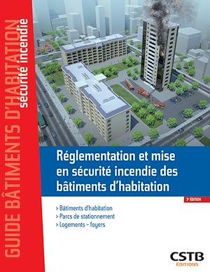 Téléchargez le livre :  Réglementation et mise en sécurité incendie des bâtiments d'habitation