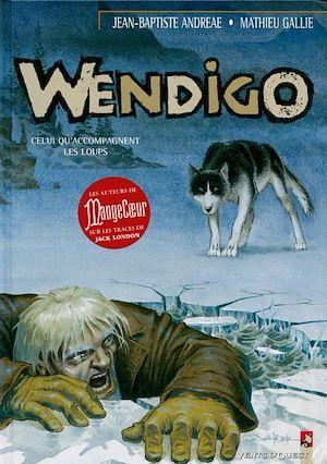 Téléchargez le livre :  Wendigo - Tome 01