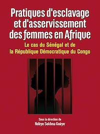 Télécharger le livre : Pratiques d'esclavage et d'asservissement des femmesen Afrique