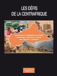 Télécharger le livre : Les défis de la Centrafrique : gouvernance et stabilisation du système économique