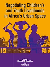 Télécharger le livre : Negotiating the Livelihoods of Children and Youth in Africa's Urban Spaces