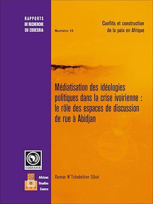 Téléchargez le livre :  Médiatisation des idéologies politiques dans la crise ivoirienne : Le rôle des espaces de discussion de rue à Abidjan