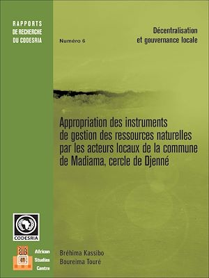 Téléchargez le livre :  Appropriation des instruments de gestion des ressources naturelles par les acteurs locaux de la commune de Madiama, cercle de Djenné