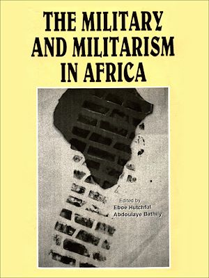 Téléchargez le livre :  The military and militarism in Africa