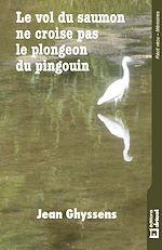Télécharger le livre :  Le vol du saumon ne croise pas le plongeon du pingouin