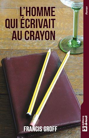 Téléchargez le livre :  L'homme qui écrivait au crayon