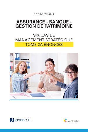 Téléchargez le livre :  Assurance - Banque - Gestion de patrimoine - Tome 2a