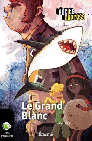 Téléchargez le livre :  Le Grand Blanc