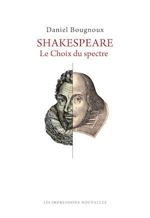 Téléchargez le livre :  Shakespeare - Le Choix du spectre