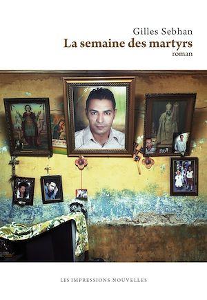 Téléchargez le livre :  La Semaine des martyrs